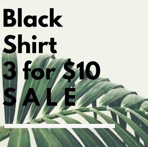 Tops - *  ** 3 for $10 ** * Black Shirt Bundle!